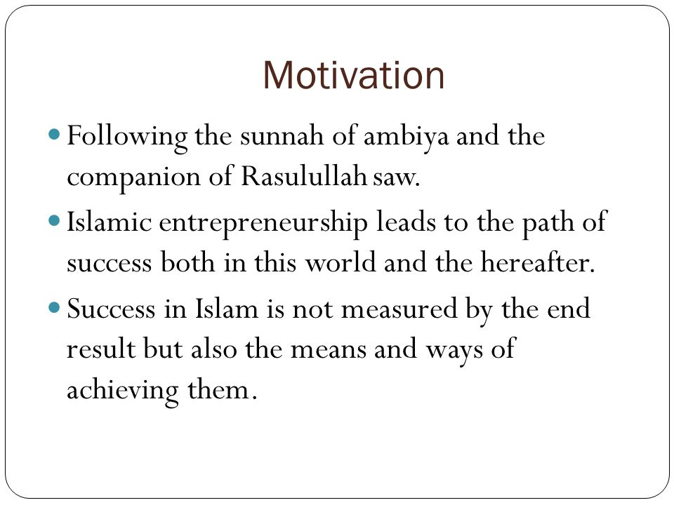 Motivation Following the sunnah of ambiya and the companion of Rasulullah saw.