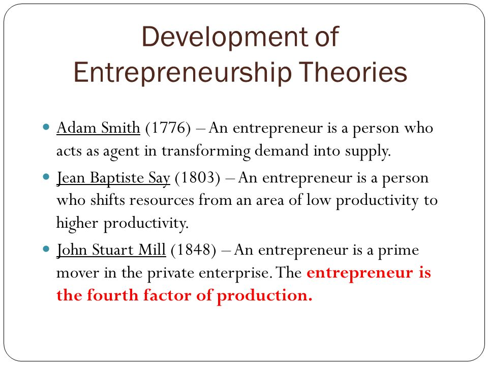 Development of Entrepreneurship Theories