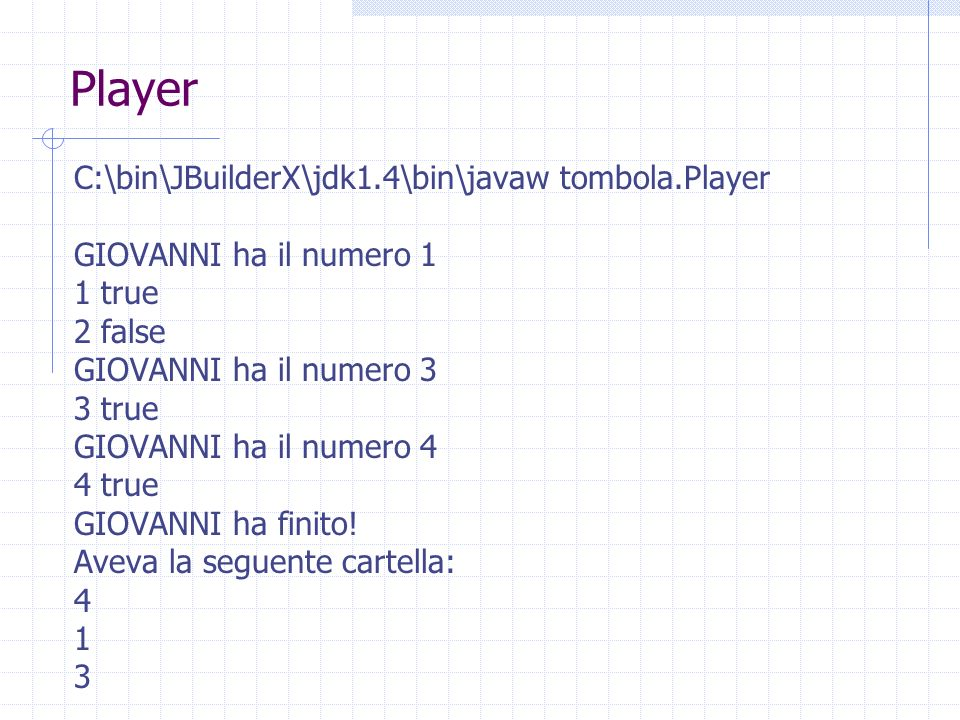 Player C:\bin\JBuilderX\jdk1.4\bin\javaw tombola.Player