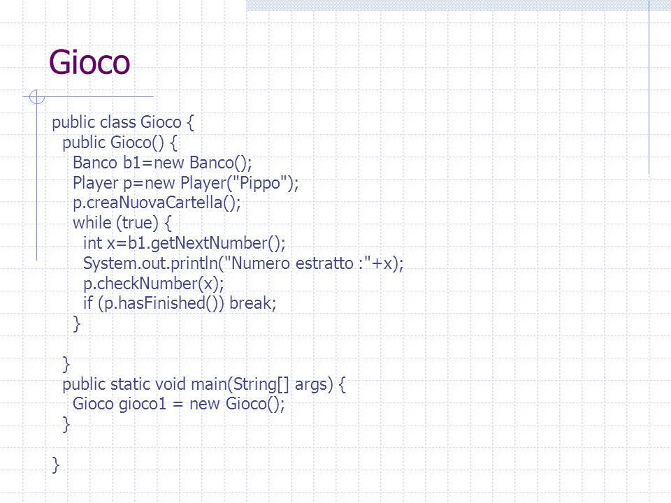 Gioco public class Gioco { public Gioco() { Banco b1=new Banco();