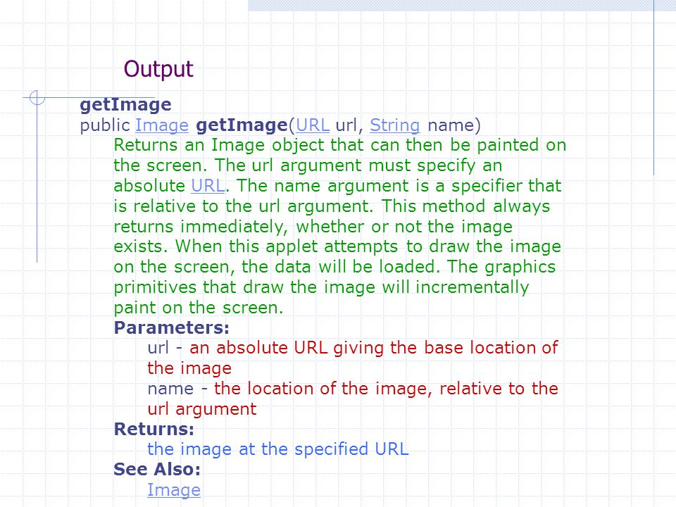 Output getImage public Image getImage(URL url, String name)