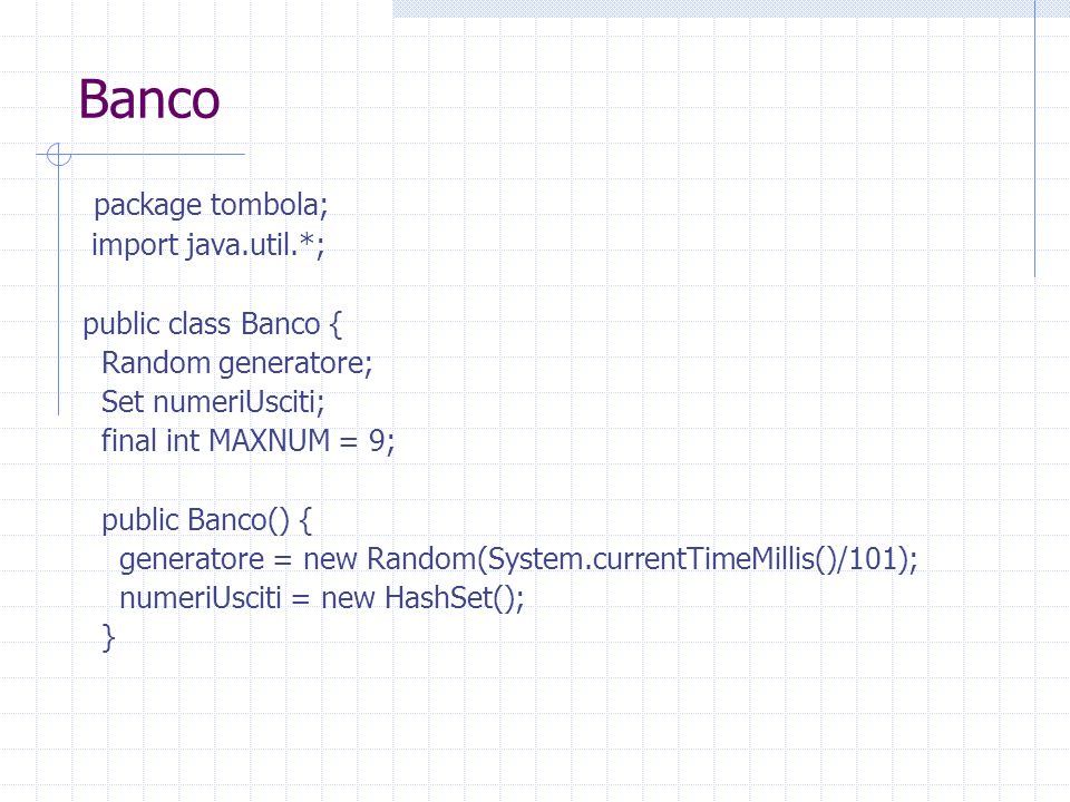 Banco package tombola; import java.util.*; public class Banco {