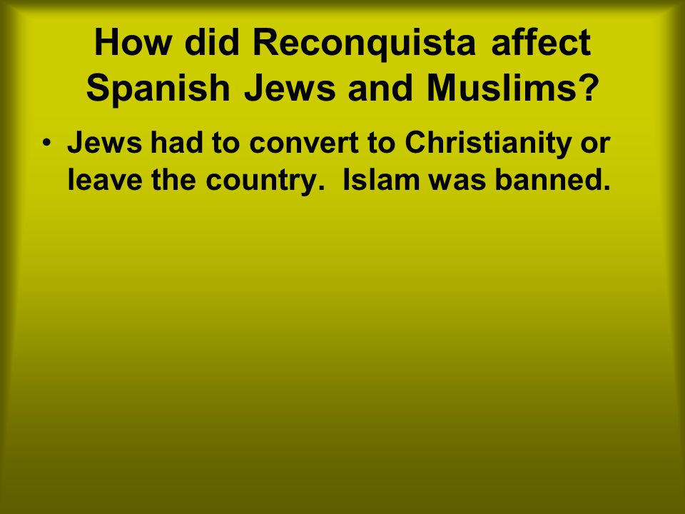 How did Reconquista affect Spanish Jews and Muslims