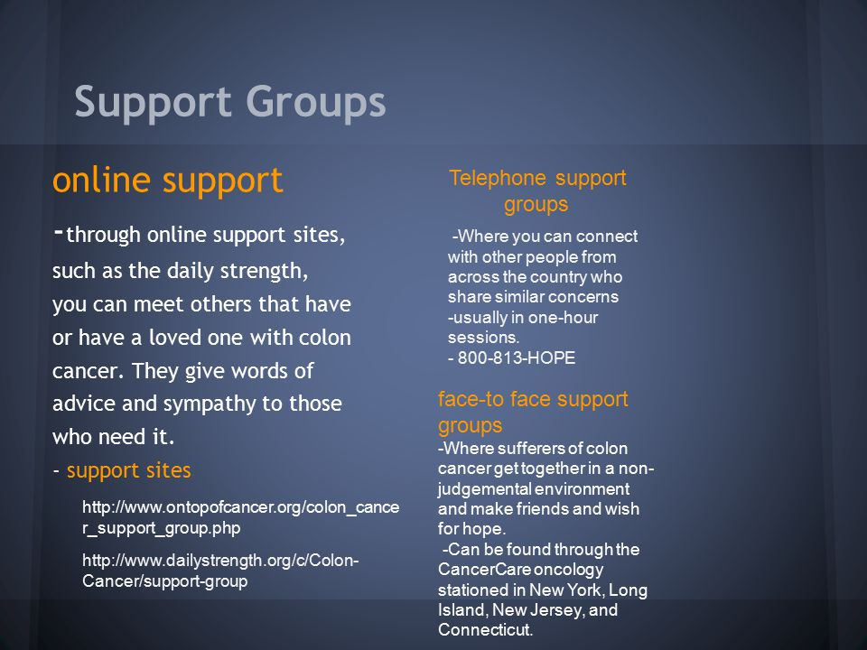 Support Groups online support -through online support sites,