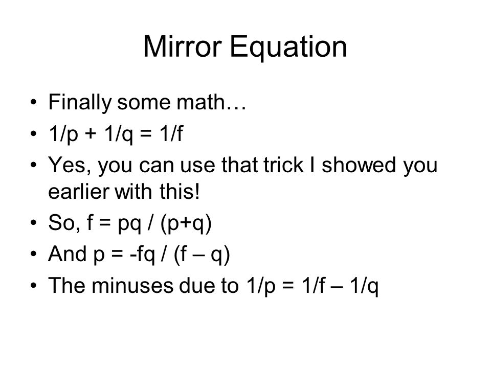Goal to understand how mirrors and lenses work ppt for Mirror formula