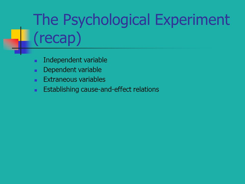 The Psychological Experiment (recap)