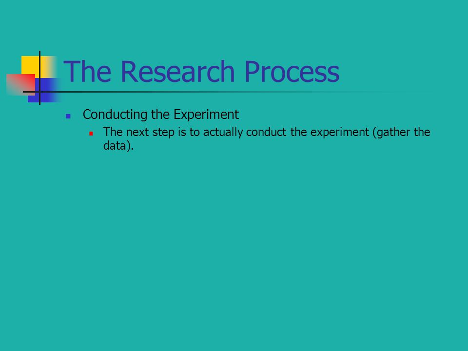 The Research Process Conducting the Experiment