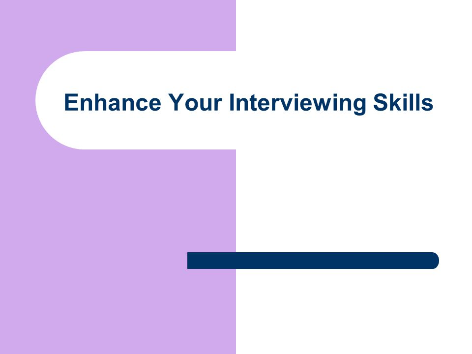 Enhance Your Interviewing Skills