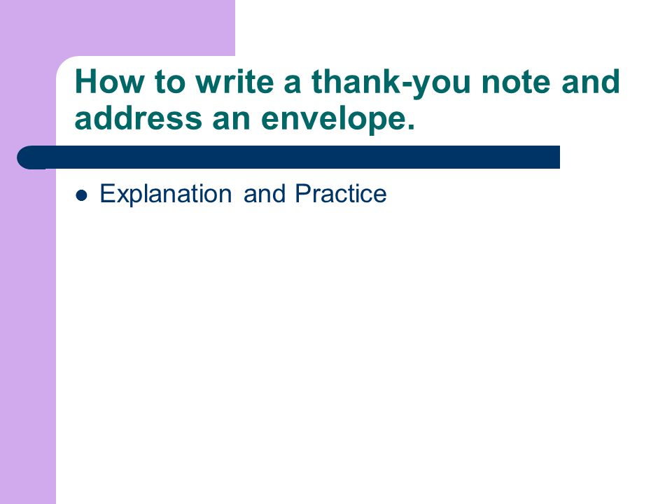 How to write a thank-you note and address an envelope.