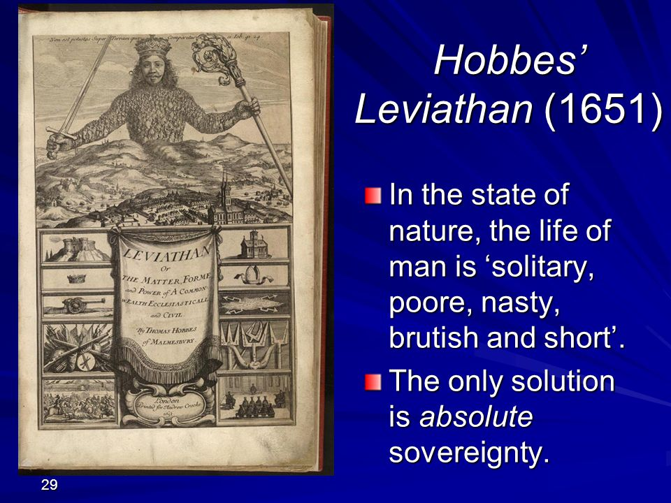 hobbes and absolute sovereignty Hobbes's defense of absolutism involves the dual claims that consent is the  foundation of legitimate authority and that sovereignty is necessarily absolute it.
