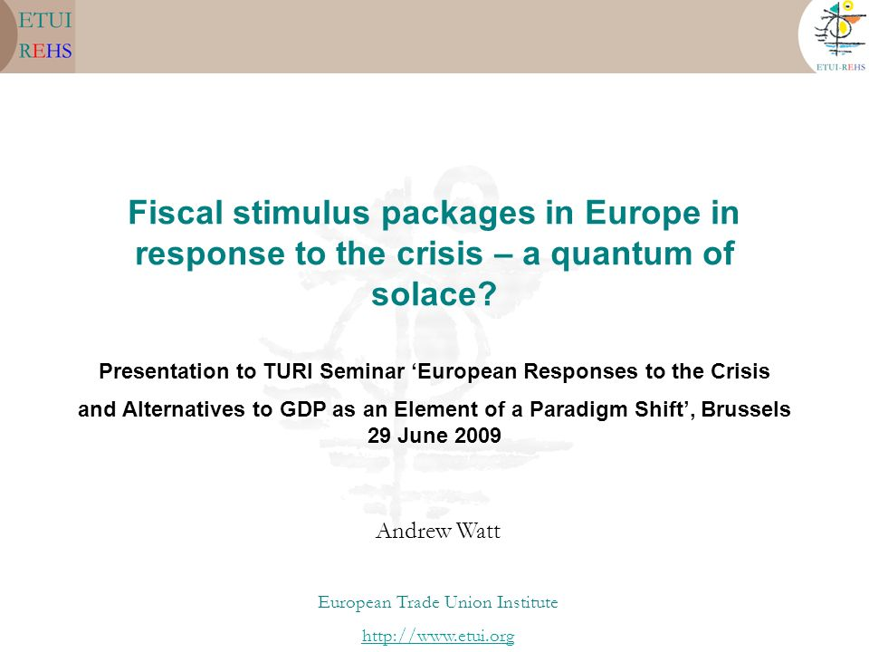 Presentation to TURI Seminar 'European Responses to the Crisis