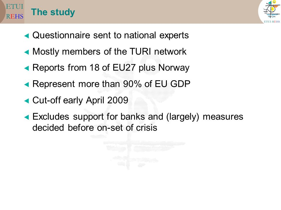 The study Questionnaire sent to national experts. Mostly members of the TURI network. Reports from 18 of EU27 plus Norway.