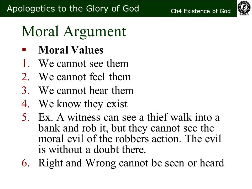 moral argument for existence of god essay Moral arguments were the type of theistic argument most characteristic of the   entails the existence of god--specifically, by the theory that moral rightness   thought of tragedy: bertrand russell's early essay a free man's worship is an.