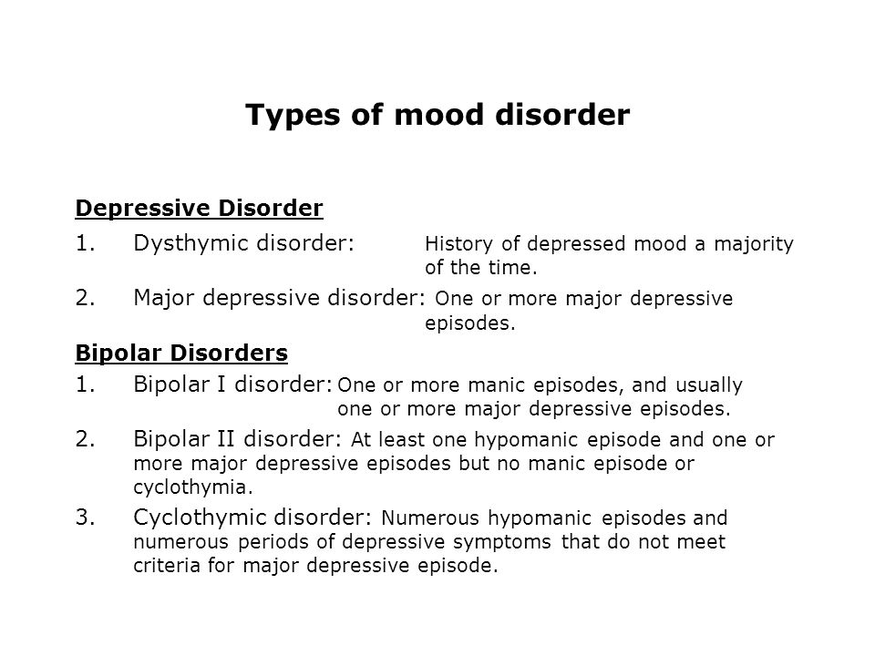 Types of mood disorder Depressive Disorder