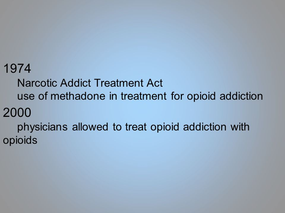 methadone treatment for opioid addiction An estimated 19 million people in the us are addicted to prescription opioid drugs although there is no magical drug to treat opiate addiction, as part of a medication-assisted treatment (mat) approach, there are a handful of treatment pharmaceuticals available on the market, including methadone, suboxone,.