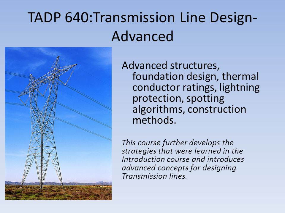 TADP 640:Transmission Line Design-Advanced