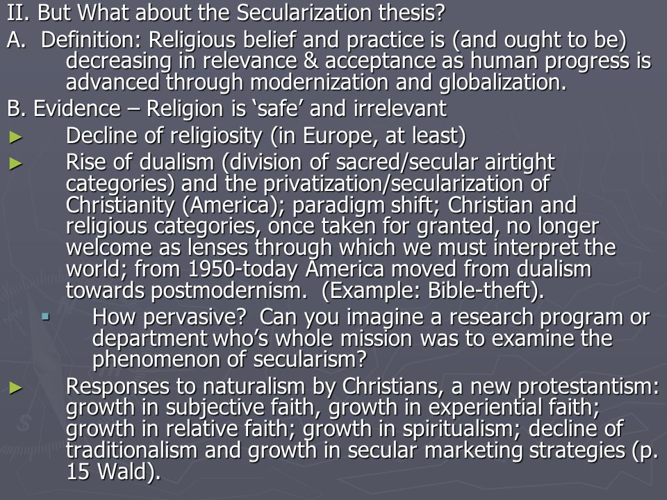 define secularization thesis Definition, etymology, and classic secularization thesis secularization is a multilayered concept with at least four layers of meaning (cf gorski and altimordu, 2008, pp 59–60.