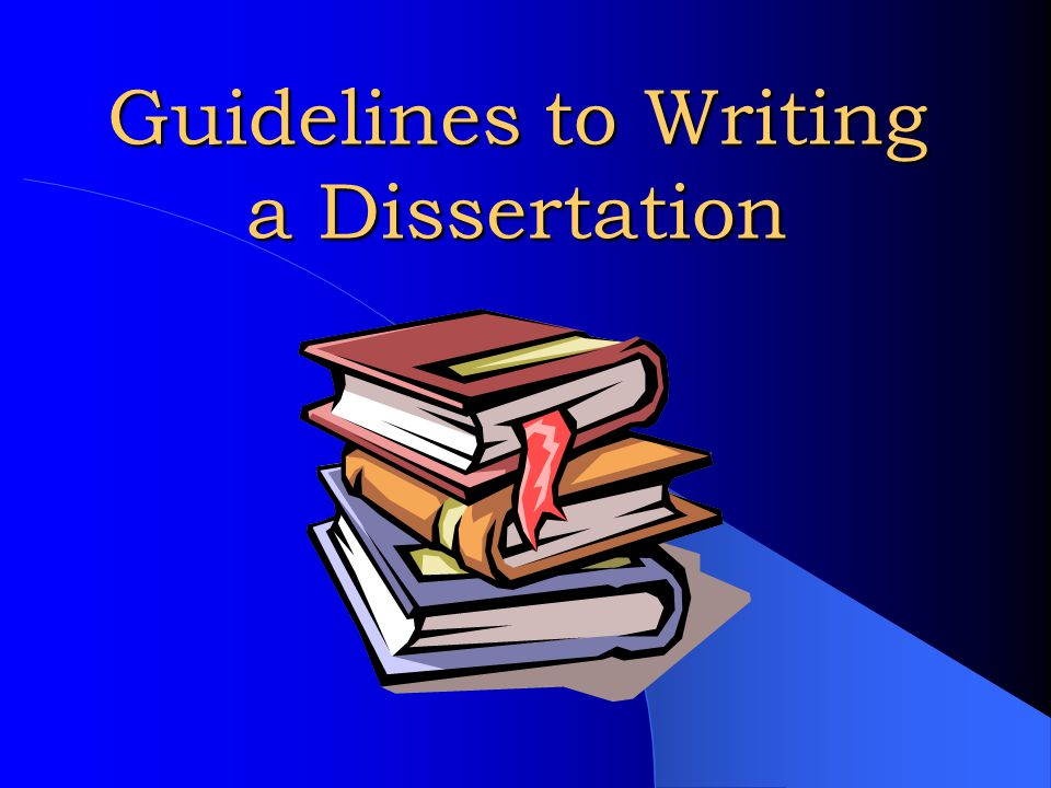 Writing dissertation guidelines