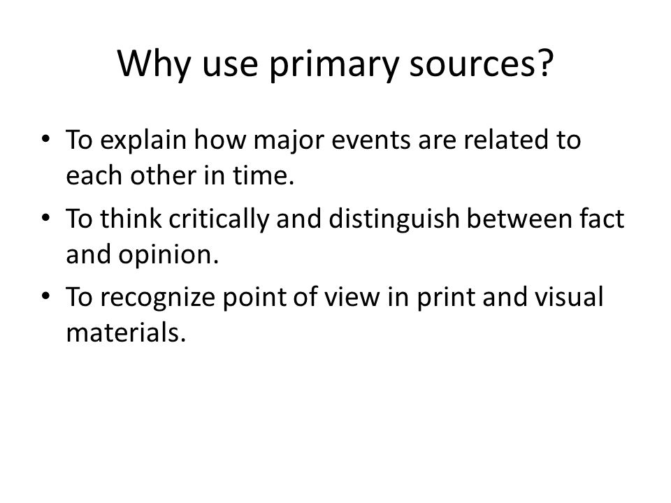 Why use primary sources