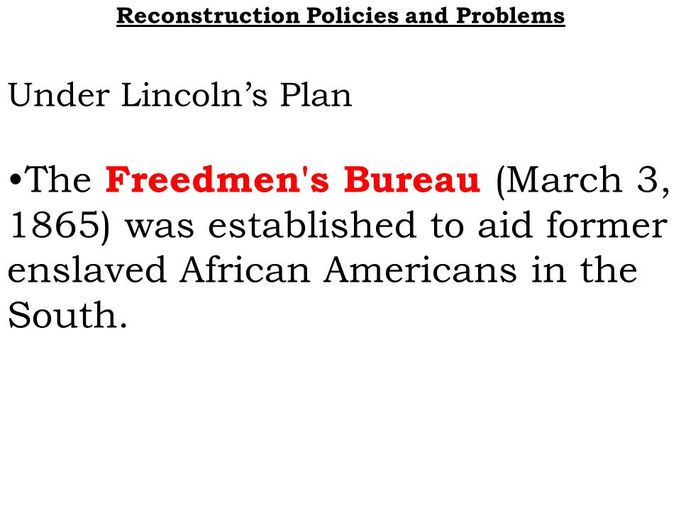 reconstruction policies and problems for the south Abraham lincoln started planning for the reconstruction of the south during the civil war as briefly continued lincoln's policies after lincoln's assassination and in may 1865 announced his own plans for reconstruction which and magazine articles about the reconstruction era from.