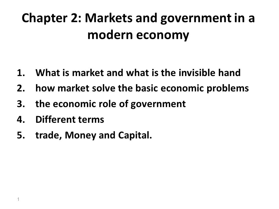 Chapter 2 Markets And Government In A Modern Economy