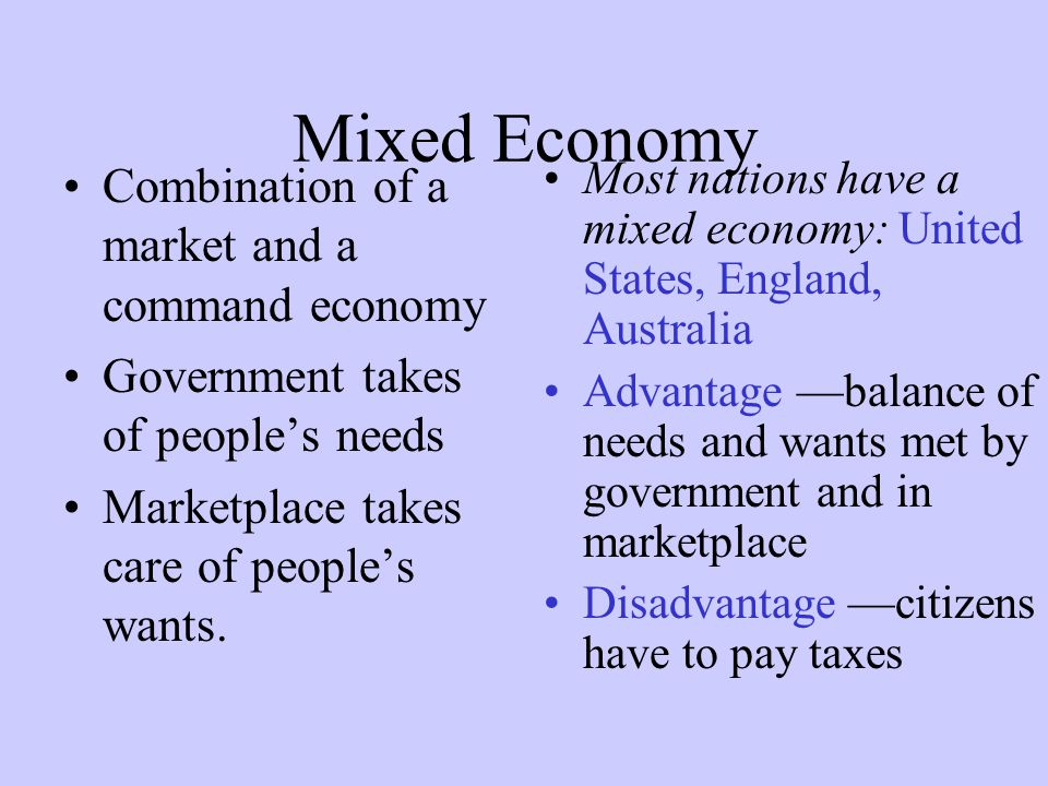 free market command economy and mixed economy A mixed economy is a combination of communist, market and traditional economies a market economy basically has free reign over the production and distribution of goods and services.