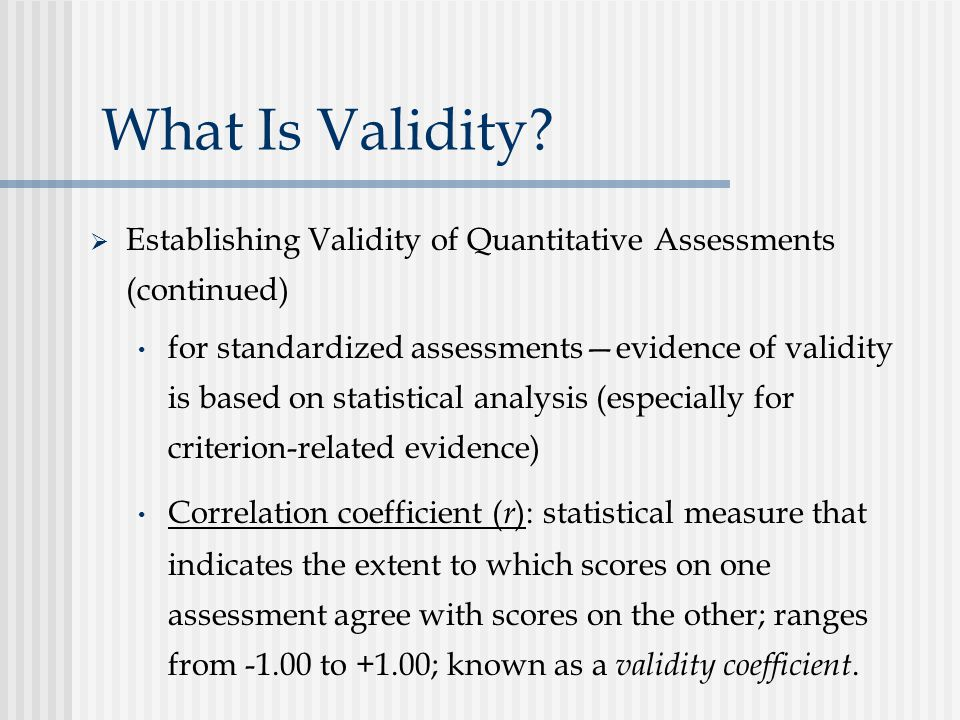 What Is Validity Establishing Validity of Quantitative Assessments (continued)