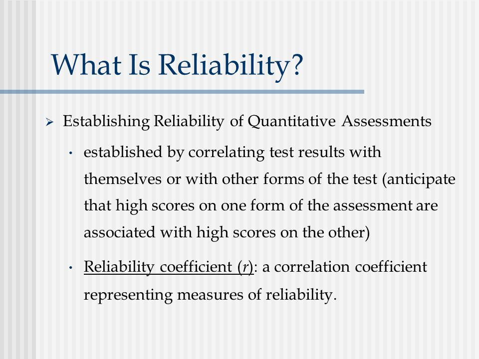 What Is Reliability Establishing Reliability of Quantitative Assessments.