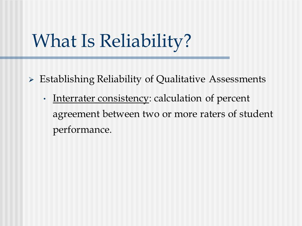 What Is Reliability Establishing Reliability of Qualitative Assessments.