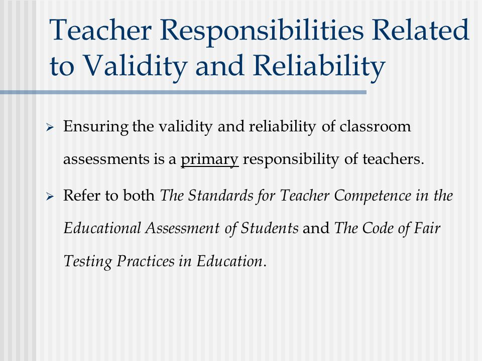 Teacher Responsibilities Related to Validity and Reliability