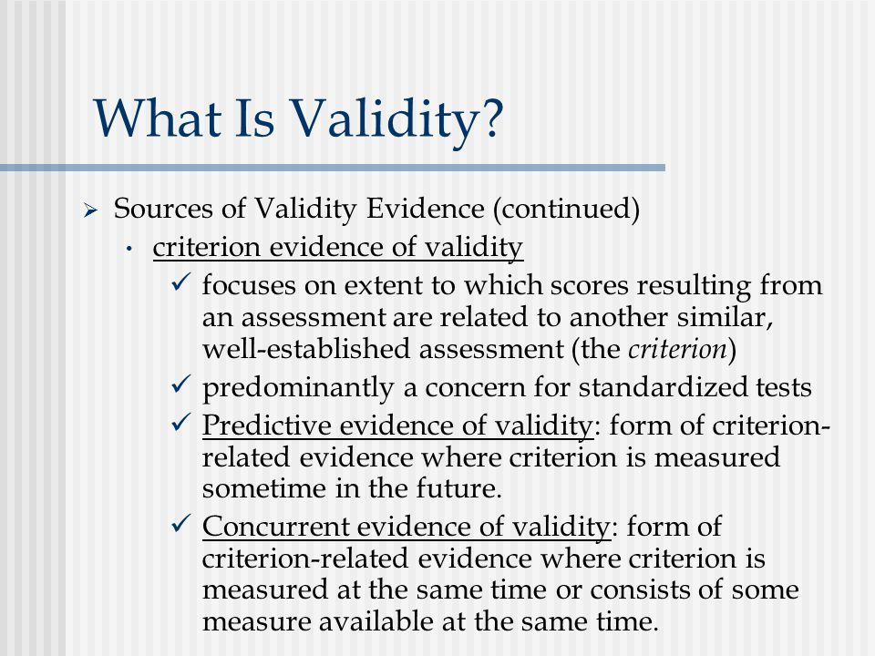 What Is Validity Sources of Validity Evidence (continued)