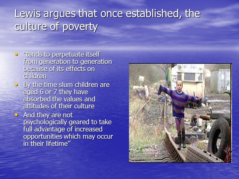 a look at oscar lewis popularization of the culture of poverty Roots of the culture of poverty concept •oscar lewis coined the term culture of poverty in his 1961 book the children of sanchez.