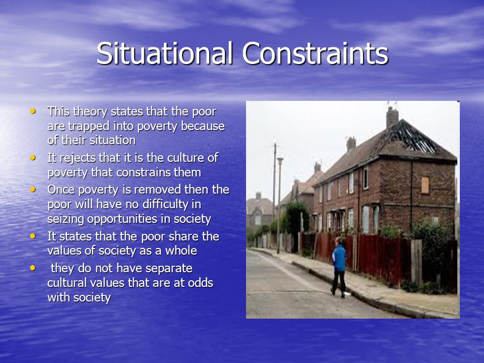 theories of poverty ppt video online  8 situational constraints this theory states that the