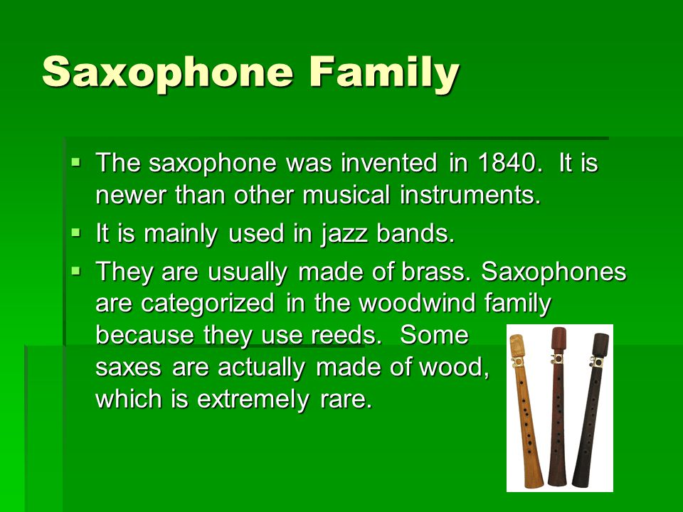 the invention of the saxophone and how its made Though the ophicleide bears no resemblance to its progenitor, being made of brass, having keys and pads like a saxophone,  though the tuba has a conical bore, its.