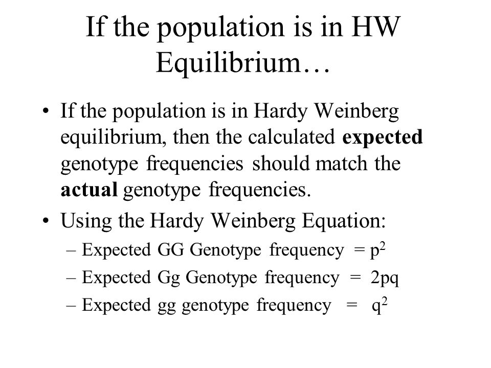 If the population is in HW Equilibrium…