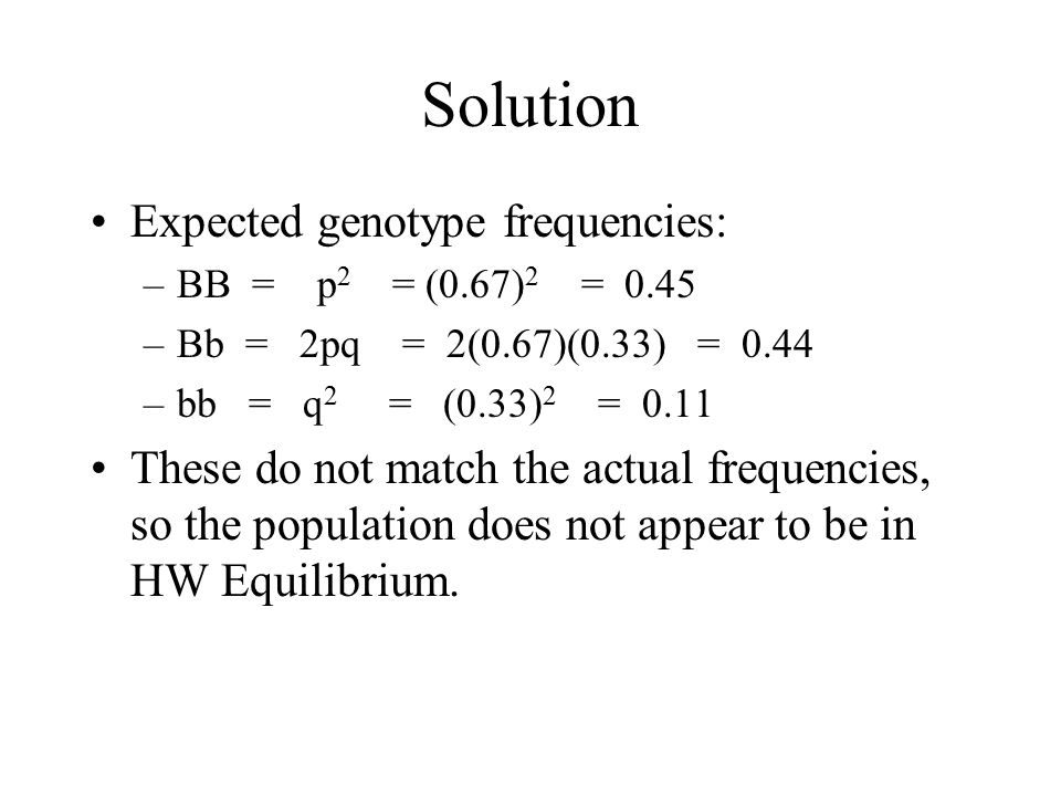 Solution Expected genotype frequencies: