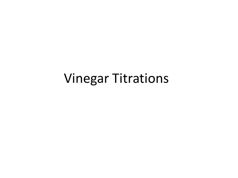 Vinegar Titrations