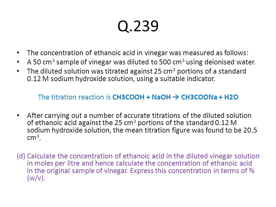 The titration reaction is CH3COOH + NaOH → CH3COONa + H2O