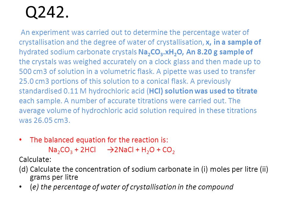 Q242. An experiment was carried out to determine the percentage water of.