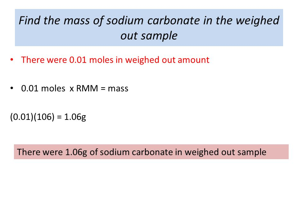 Find the mass of sodium carbonate in the weighed out sample