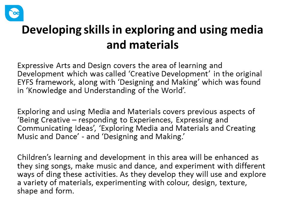 Developing skills in exploring and using media and materials