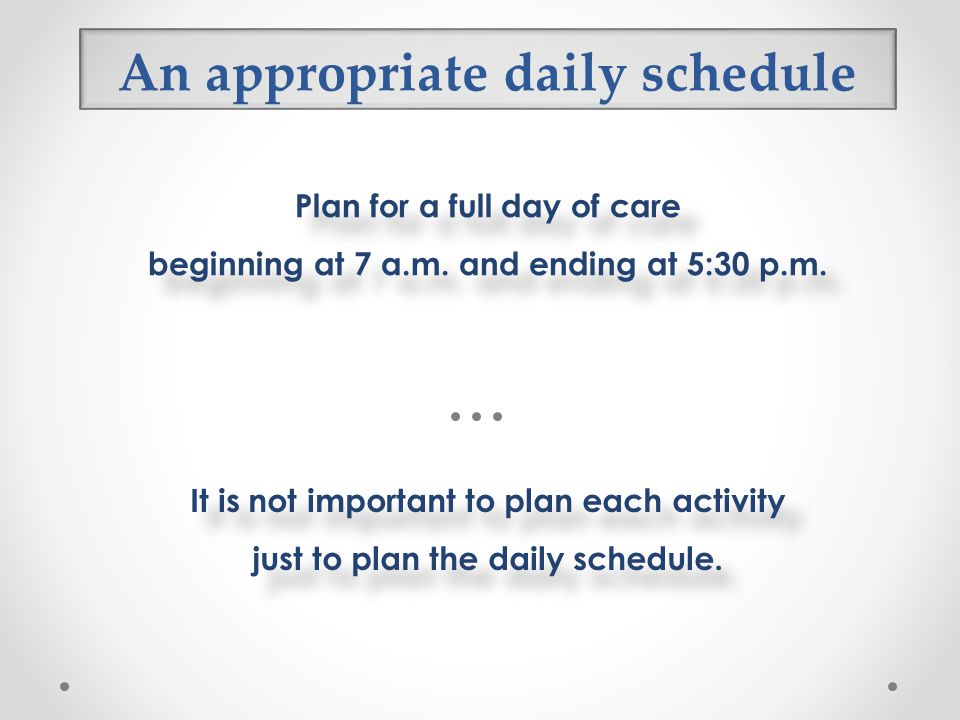 An appropriate daily schedule