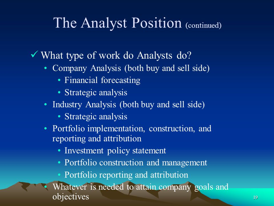 The Analyst Position (continued)
