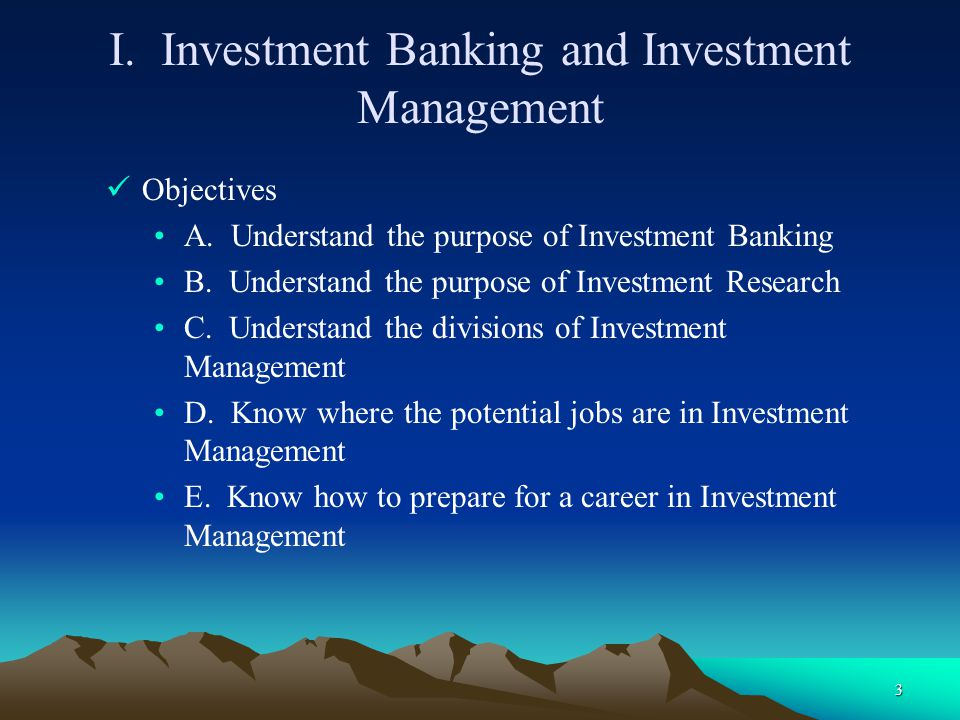 I. Investment Banking and Investment Management