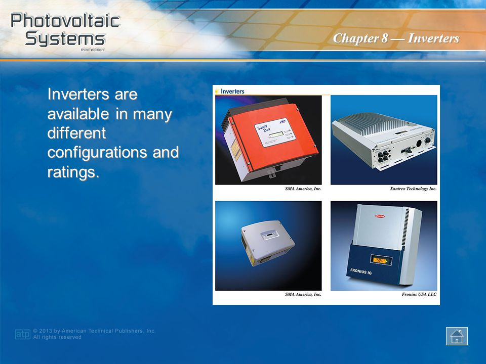 Inverters are available in many different configurations and ratings.