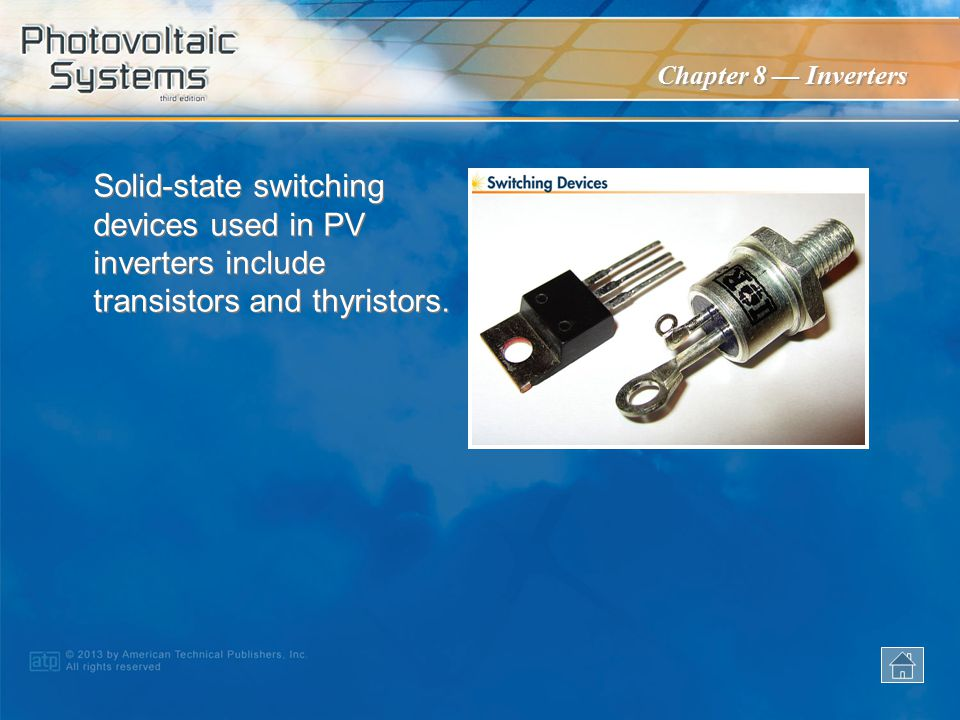 Solid-state switching devices used in PV inverters include transistors and thyristors.