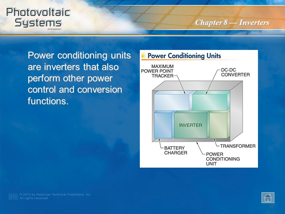 Power conditioning units are inverters that also perform other power control and conversion functions.