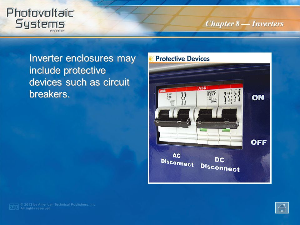 Inverter enclosures may include protective devices such as circuit breakers.