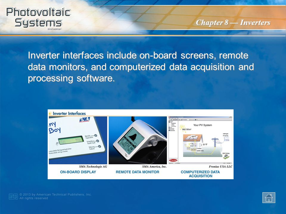 Inverter interfaces include on-board screens, remote data monitors, and computerized data acquisition and processing software.