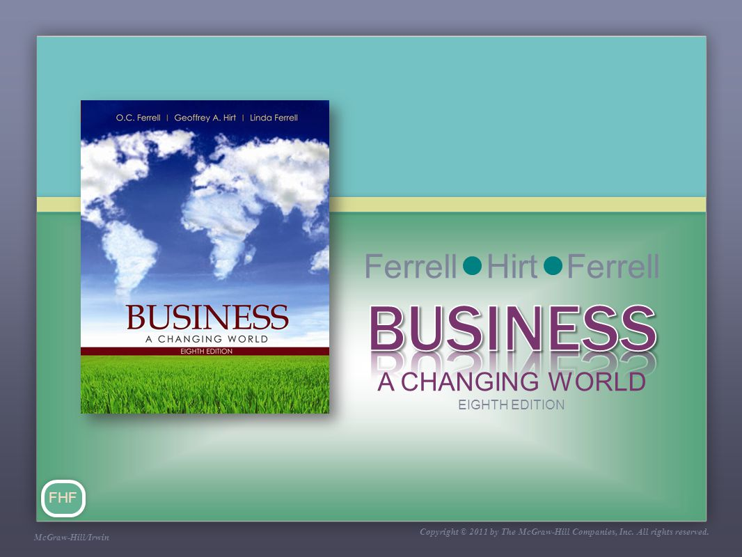 BUSINESS Ferrell Hirt Ferrell A CHANGING WORLD FHF EIGHTH EDITION